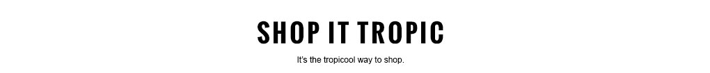 Shop It Tropic