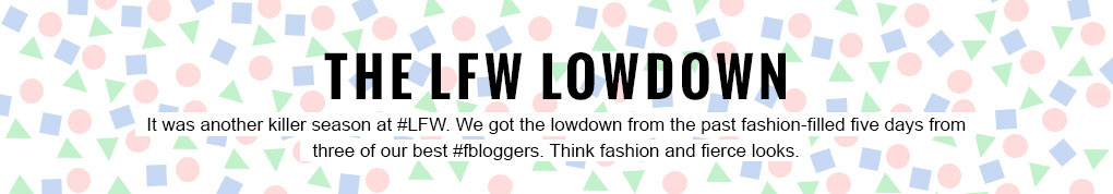 Bloggers give the lowdown on London Fashion Week SS15