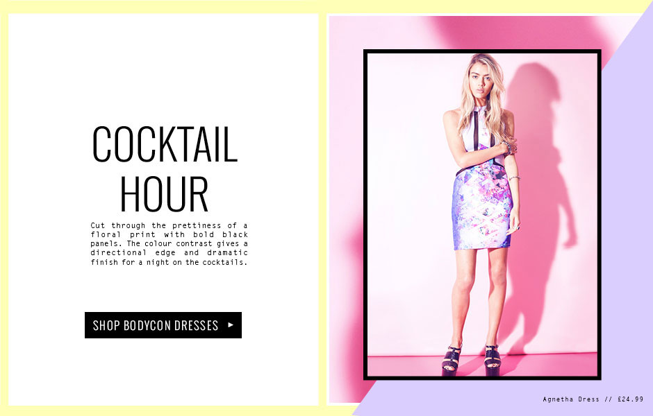 COCKTAIL HOUR - Cut through the prettiness of a floral print with bold black panels. The colour contrast gives a directional edge and dramatic finish for a night on the cocktails.