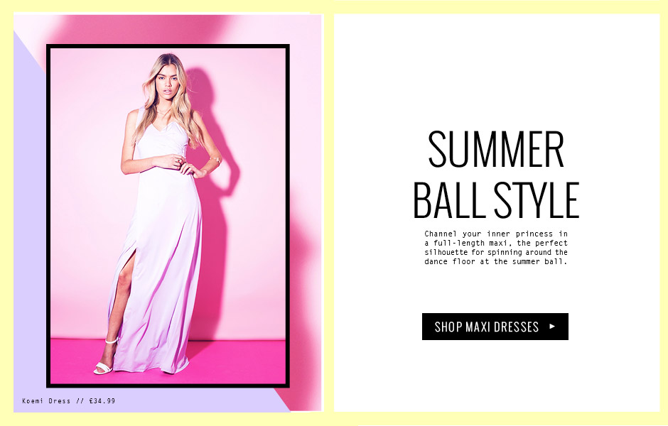 SUMMER BALL STYLE - Channel your inner princess in a full-length maxi, the perfect silhouette for spinning around the dance floor at the summer ball.